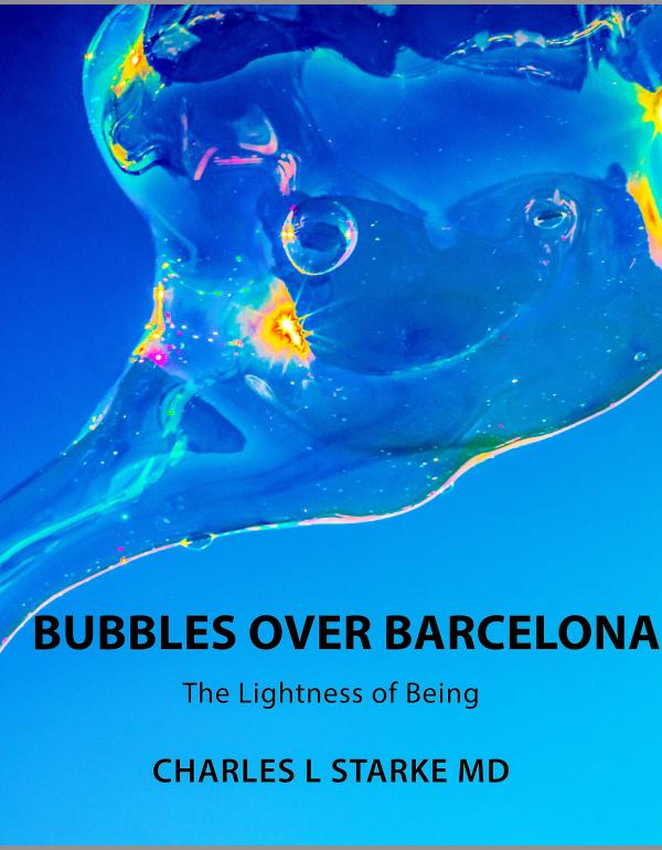 BUBBLES OVER BARCELONA:  The Lightness of Being